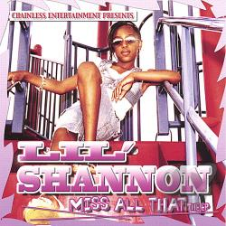 Lil Shannon - Miss All That CD Cover Art