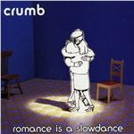 Crumb - Romance Is a Slow Dance DB Cover Art
