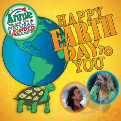 Annie and the Natural Wonder Band - Happy Earth Day To You! CD Cover Art