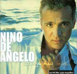 Angelo, Nino De - Solange Man Liebt CD Cover Art
