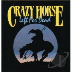 Crazy Horse - Left For Dead CD Cover Art