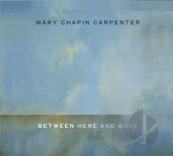 Carpenter, Mary-Chapin - Between Here & Gone CD Cover Art