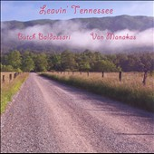 Baldassari, Butch / Manakas, Van - Leavin' Tennessee CD Cover Art