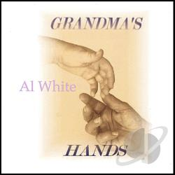 White, Al - Grandma's Hands CD Cover Art