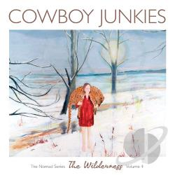 Cowboy Junkies - Wilderness: The Nomad Series, Vol. 4 CD Cover Art