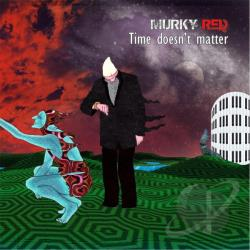 Murky Red - Time Doesn't Matter CD Cover Art