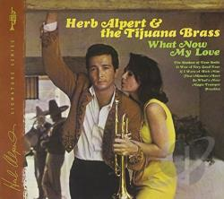 Alpert, Herb / Tijuana Brass - What Now My Love CD Cover Art