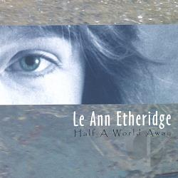 Etheridge, Le Ann - Half a World Away CD Cover Art