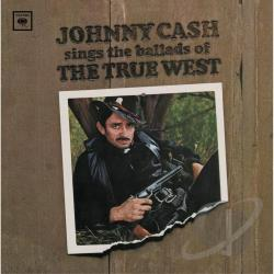 Cash, Johnny - Sings Ballads Of The True West CD Cover Art