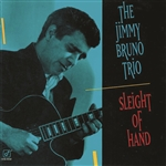 Jimmy Bruno Trio - Sleight of Hand CD Cover Art
