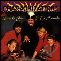 Sam The Sham & The Pharaohs - Pharoahization! The Best Of Sam The Sham & The Pharaohs CD Cover Art