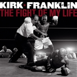 Franklin, Kirk - Fight of My Life CD Cover Art