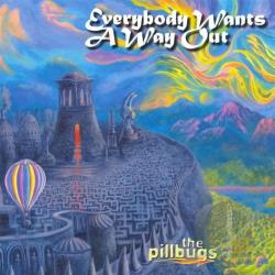 Pillbugs - Everybody Wants a Way Out CD Cover Art