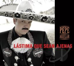 Aguilar, Pepe - Lastima Que Sean Ajenas CD Cover Art