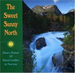 Kaiser, Henry - Sweet Sunny North: Henry Kaiser And David Lindley In Norway CD Cover Art