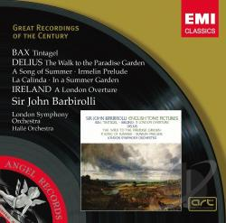 Barbirolli / Bax / Delius / Ireland / Lso - Bax: Tingtagel; Delius: The Walk to the Paradise Garden; A Song of Summer; Irmelin Prelude and others CD Cover Art