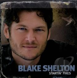 Shelton, Blake - Startin' Fires CD Cover Art