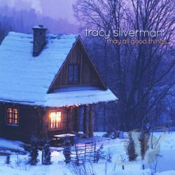 Silverman, Tracy - May All Good Things CD Cover Art