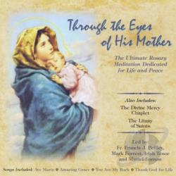 Mark Forrest, Muriel Forrest & Fr. Francis J. Peffley - Through The Eyes of His Mother / The Divine Mercy Chaplet / The Litany of Saints CD Cover Art