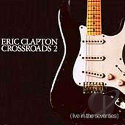 Clapton, Eric - Crossroads, Vol. 2: Live in the Seventies CD Cover Art