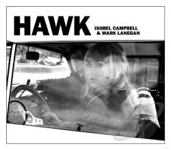 Campbell, Isobel / Lanegan, Mark - Hawk CD Cover Art