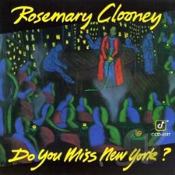 Clooney, Rosemary - Do You Miss New York? CD Cover Art