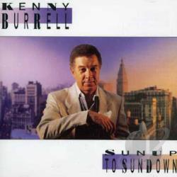 Burrell, Kenny - Sunup to Sundown CD Cover Art