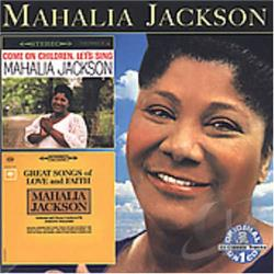 Jackson, Mahalia - Come on Children Let's Sing: Great Songs of Love and Faith CD Cover Art