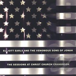Earls, Elliott & The Venomous Sons Of Jonah - Sessions At Christ Church Cranbrook CD Cover Art