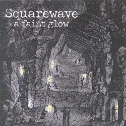 Squarewave - Faint Glow CD Cover Art