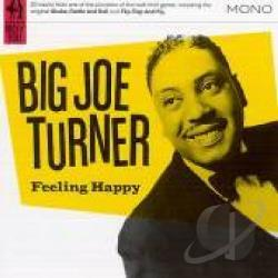Turner, Big Joe - Feeling Happy (Reissue) CD Cover Art