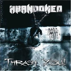 Abandoned - Thrash You! CD Cover Art