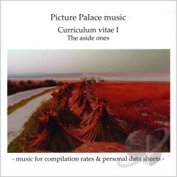 Picture Palace Music - Curriculum Vitae I: The Aside Ones CD Cover Art