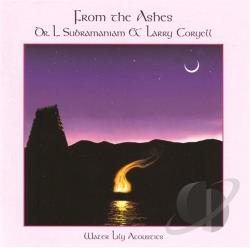 Coryell, Larry / Subramaniam, L. - From the Ashes CD Cover Art