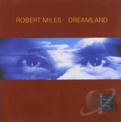 Miles, Robert - Dreamland CD Cover Art