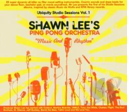 Lee, Shawn - Music and Rhythm: Ubiquity Studio Sessions, Vol. 1 CD Cover Art