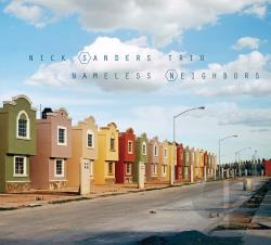Nick Sanders Trio - Nameless Neighbors CD Cover Art
