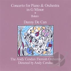 De Can, Danny - Danny De Can: Concerto for Piano & Orchestra in G Minor; Bolero CD Cover Art