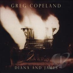 Copeland, Greg - Diana and James CD Cover Art