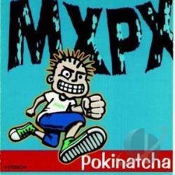 MxPx - Pokinatcha CD Cover Art