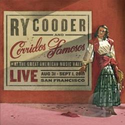 Ry Cooder and Corridos Famosos – Live at the Great American Music Hall, San Francisco