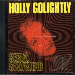 Golightly, Holly - Serial Girlfriend CD Cover Art