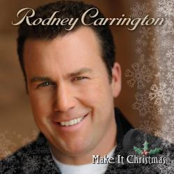 Carrington, Rodney - Make It Christmas CD Cover Art