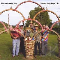 Beef Slough Boys - Gimme That Simple Life CD Cover Art