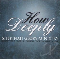 Shekinah Glory Ministry - How Deeply CD Cover Art