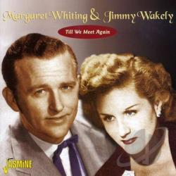 Margaret Whiting & Jimmy Wakely / Wakely, Jimmy - Till We Meet Again CD Cover Art