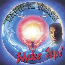 David R. Trask - Wake Up! CD Cover Art
