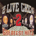 2 Live Crew - Greatest Hits, Vol. 2 CD Cover Art