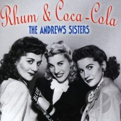Andrews Sisters - Rum & Coca-Cola: Best of the Andrews Sisters CD Cover Art