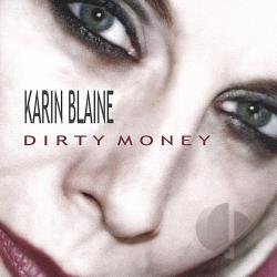 Blaine, Karin - Dirty Money CD Cover Art